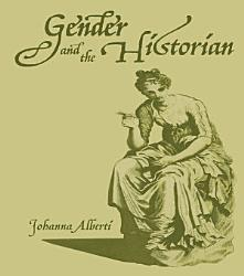 Gender And The Historian Book PDF