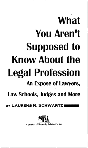 What You Aren't Supposed to Know About the Legal Profession