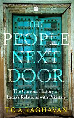 The People Next Door  The Curious History of India Pakistan Relations PDF