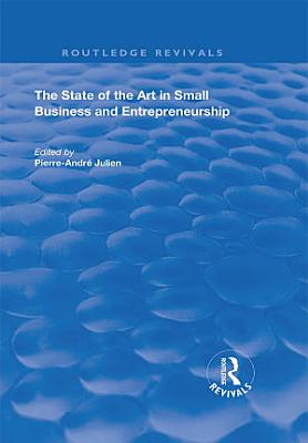 The State of the Art in Small Business and Entrepreneurship