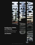 Architecture, Media, and Memory