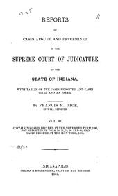 Reports of Cases Argued and Determined in the Supreme Court of Judicature of the State of Indiana: Volume 81