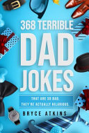 368 Terrible Dad Jokes