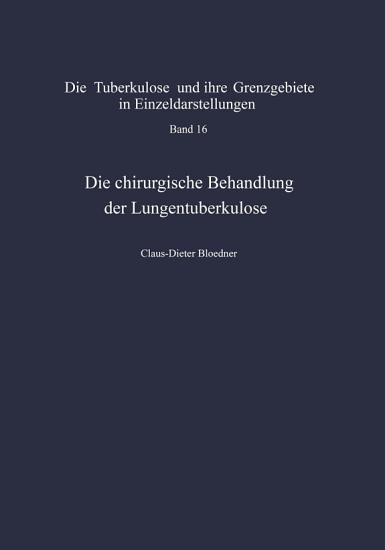 Die chirurgische Behandlung der Lungentuberkulose PDF