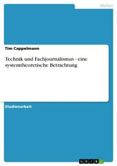 Technik und Fachjournalismus - eine systemtheoretische Betrachtung