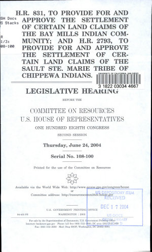 H R  831  to Provide for and Approve the Settlement of Certain Land Claims of the Bay Mills Indian Community  and H R  2793  to Provide for and Approve the Settlement of Cetain Land Claims of the Sault Ste  Marie Tribe of Chippewa Indians