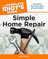 The Complete Idiot S Guide To Simple Home Repair Book PDF