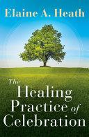 The Healing Practice of Celebration PDF