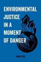 Environmental Justice in a Moment of Danger PDF