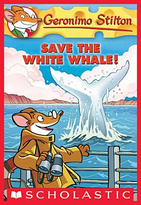 Geronimo Stilton  45  Save the White Whale  PDF