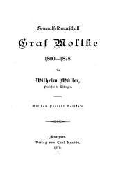 Generalfeldmarschall Graf Moltke, 1800-1878