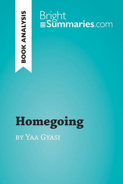 Download Homegoing by Yaa Gyasi  Book Analysis  Book
