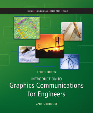 Introduction to Graphics Communications for Engineers  B E S T series