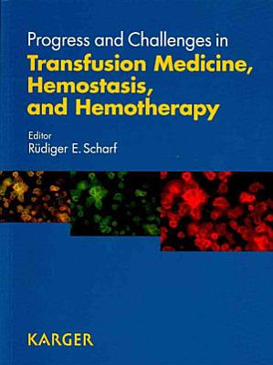 Progress and Challenges in Transfusion Medicine  Hemostasis  and Hemotherapy PDF