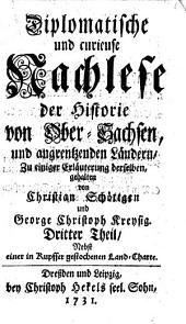 Diplomatische und curieuse Nachlese der Historie von Obersachsen und angrentzenden Ländern: Band 3
