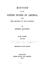 History of the United States of America: From the Discovery of the Continent [to 1789], Volume 4