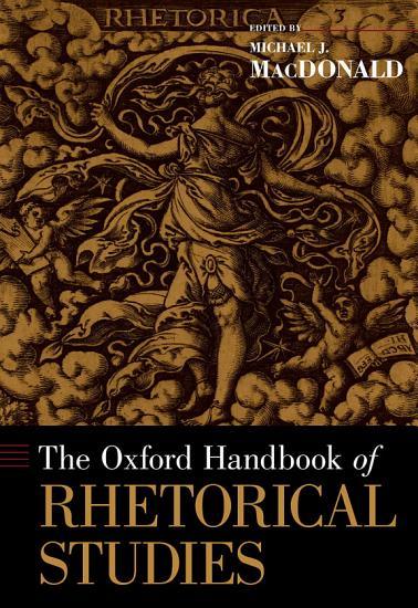 The Oxford Handbook of Rhetorical Studies PDF