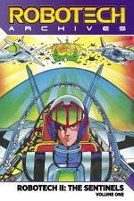 Robotech Archives: Sentinels Volume 1