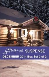 Love Inspired Suspense December 2014 - Box Set 2 of 2: The Yuletide Rescue\Navy SEAL Noel\Treacherous Intent