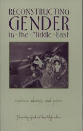 Reconstructing Gender in Middle East: Tradition, Identity, and Power