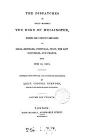 The dispatches of ... the duke of Wellington, compiled by lieut. colonel Gurwood. [With] Suppl. to vol. 1/3 [and] Index. [With] Index