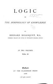 Logic: Or, The Morphology of Knowledge, Volume 2