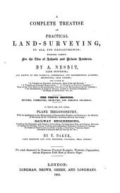 """A complete Treatise on practical Land-Surveying, etc. With an engraved """"Field-Book,"""" being the notes on an estate in the Parish of Preston"""