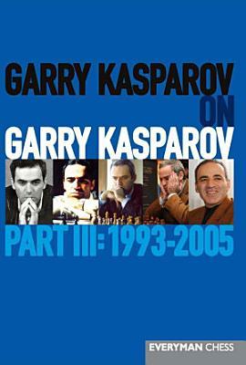 Garry Kasparov on Garry Kasparov  Part 3 PDF