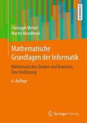 Mathematische Grundlagen der Informatik: Mathematisches Denken und Beweisen Eine Einführung, Ausgabe 6
