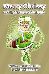 Merry Chrissy and the Triumph of the Spirit