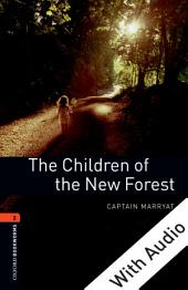 The Children of the New Forest - With Audio Level 2 Oxford Bookworms Library: Edition 3