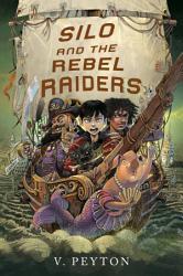 Silo And The Rebel Raiders Book PDF