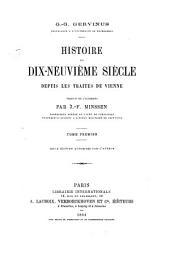 Histoire du dix-neuvième siècle depuis les traités de Vienne: Volume1