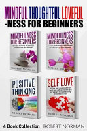 Mindfulness for Beginners  Positive Thinking  Self Love PDF