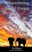Download Remembering What I Forgot Book
