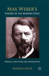 Max Weber s Theory of the Modern State PDF