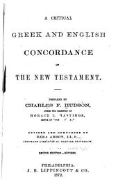 A Critical Greek and English Concordance of the New Testament ... Rev. and Completed by Ezra Abbott