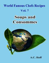 World Famous Chefs Recipes Vol. 7: Soups and Consommes