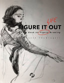 Figure It Out  A Thin Book on Figure Drawing PDF