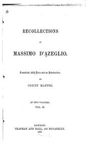 Recollections of Massimo D'Azeglio: Volume 2