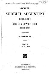 Saneti Aurelii Augustini episcopi De civitate Dei: libri XXII: recensuit B. Dombart ...