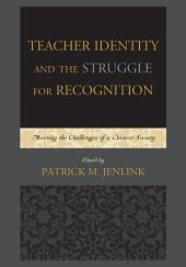 Teacher Identity and the Struggle for Recognition: Meeting the Challenges of a Diverse Society