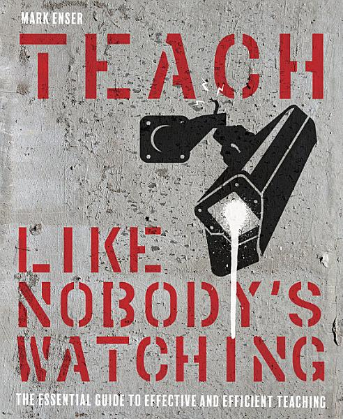 Download Teach Like Nobody s Watching Book