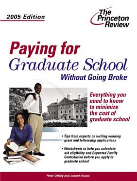 Paying for Graduate School Without Going Broke  2005 Edition PDF