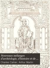 Nouveaux mélanges d'archéologie, d'histoire et de littérature sur le Moyen Age: Volume4