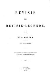 Revisie der revisie-legende: met bijlagen