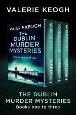 The Dublin Murder Mysteries Books One to Three