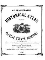 An Illustrated Historical Atlas of Clinton County, Missouri