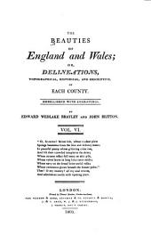 The Beauties of England and Wales, Or, Delineations, Topographical, Historical, and Descriptive, of Each County: Hampshire ; Isle of Wight ; Herefordshire