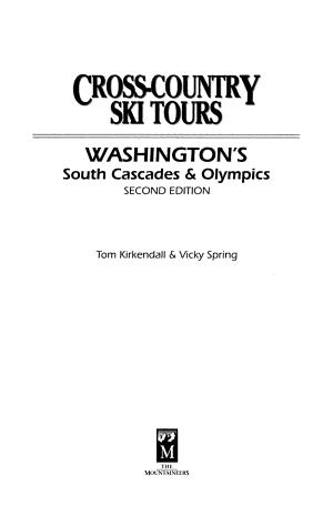 Cross country Ski Tours  Washington s South Cascades   Olympics